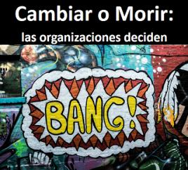 Cambiar o Morir, las organizaciones deciden
