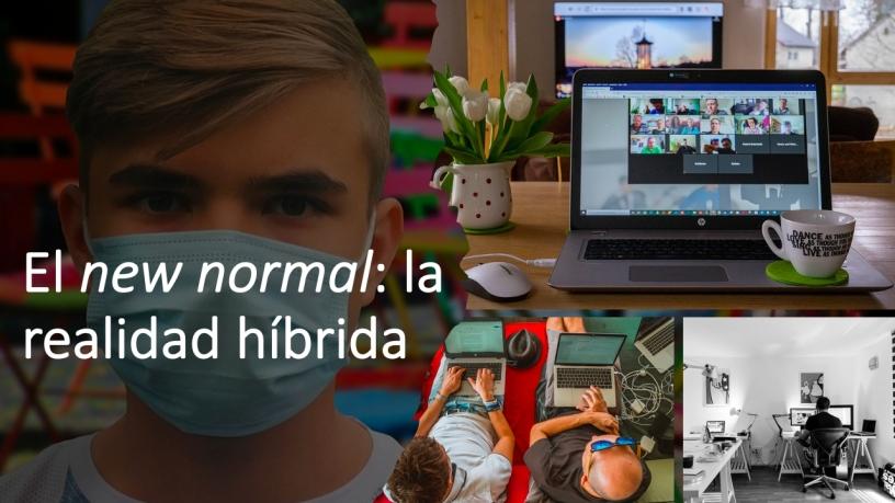 El New Normal: la Realidad Híbrida